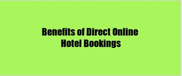 Benefits of Direct Online Hotel Bookings